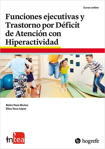 Curso TEA Ediciones - inTEA - Funciones ejecutivas y Trastorno por Déficit de Atención con Hiperactividad - Evaluación e intervención vía @TEAEdiciones